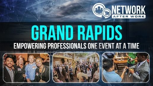 Network After Work - Grand Rapids Networking Events