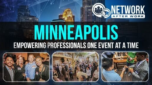 Network After Work - Minneapolis Networking Events