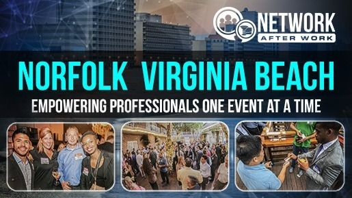 Network After Work Norfolk/Virginia Beach Networking Events