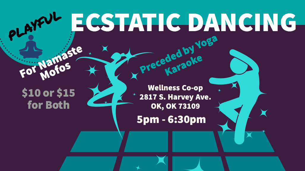 Ecstatic Dancing Oklahoma:  For Namaste Mofos