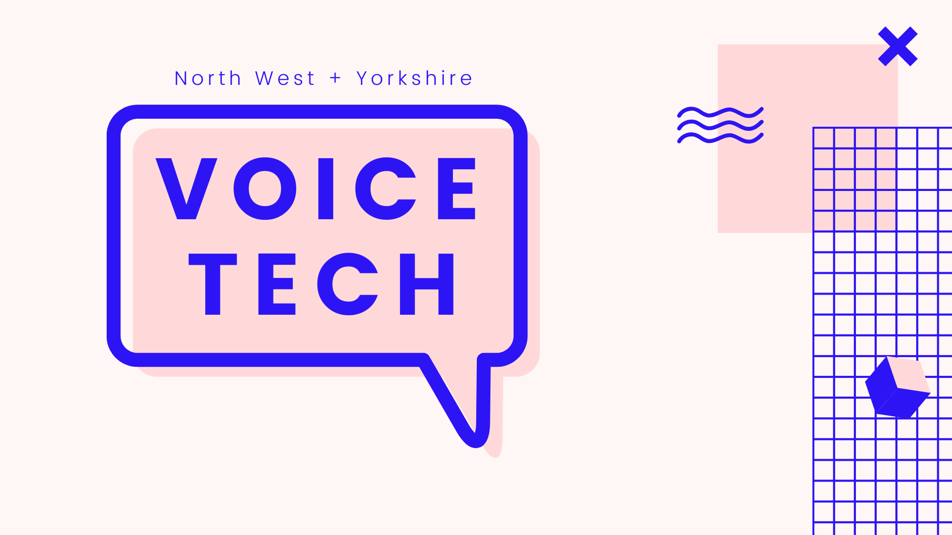 Voice Tech North (North West and Yorkshire)