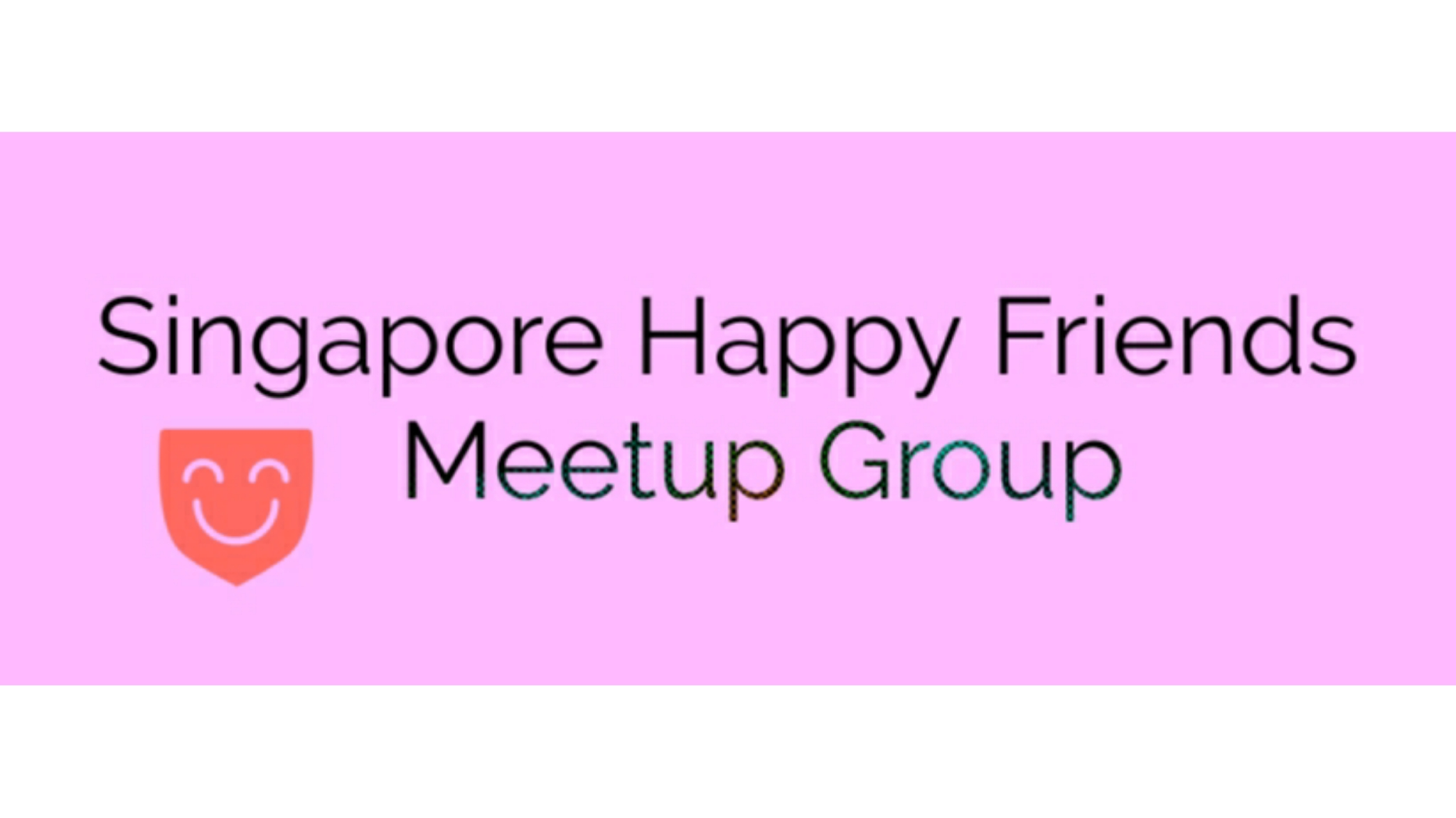 Singapore Happy Friends Meetup Group