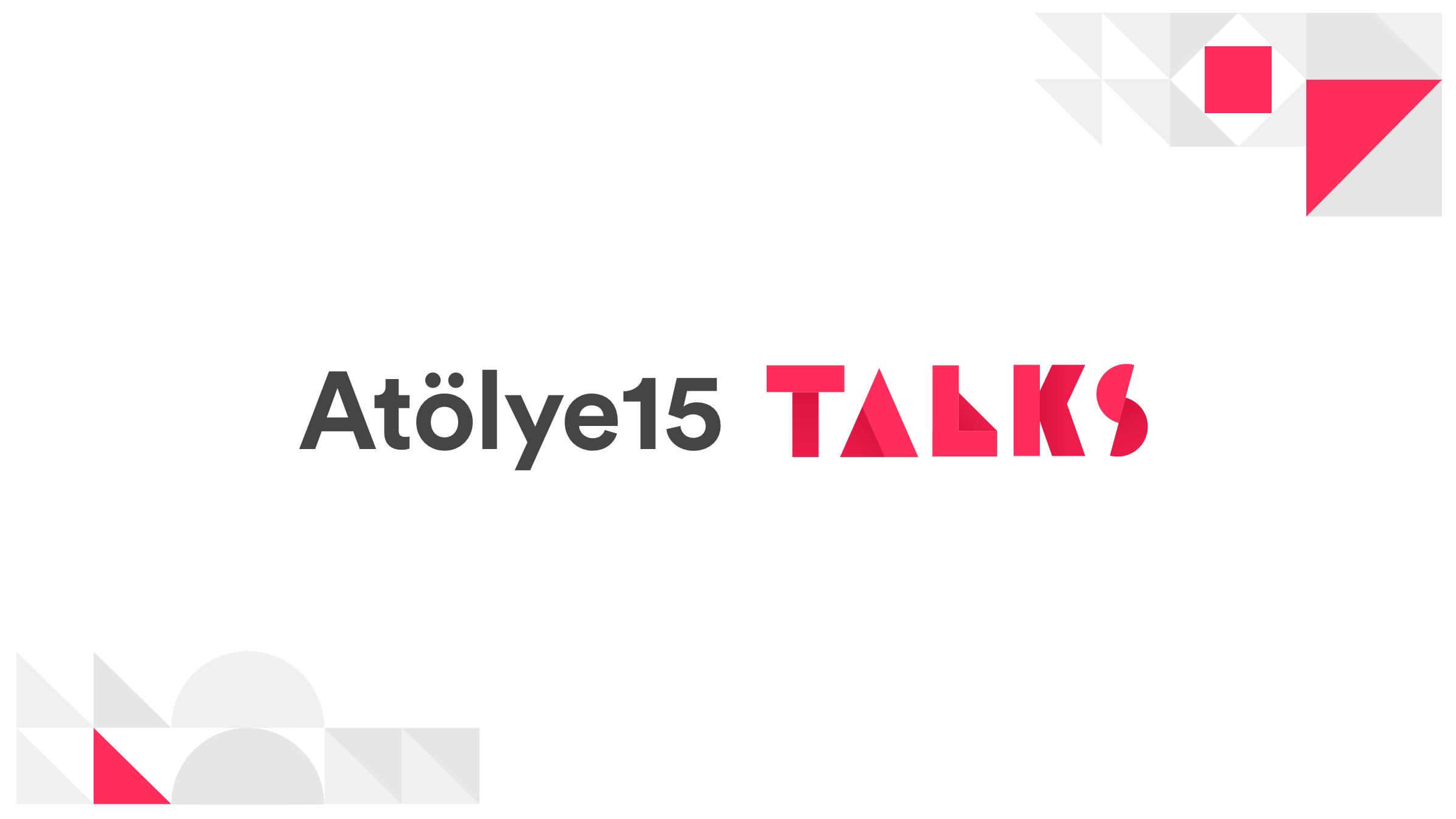 Atölye15 Talks