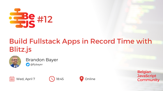 BeJS#12: Build Fullstack Apps in Record Time with Blitz.js