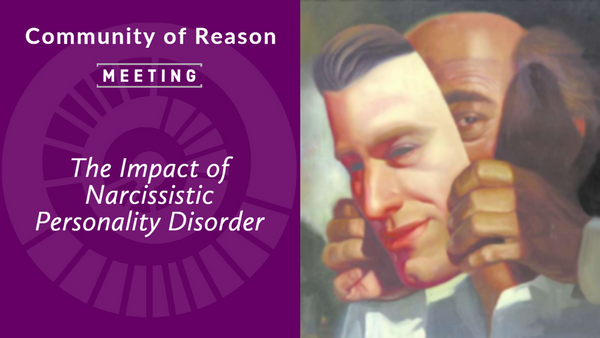COR Meeting: The Impact of Narcissistic Personality Disorder [Online]