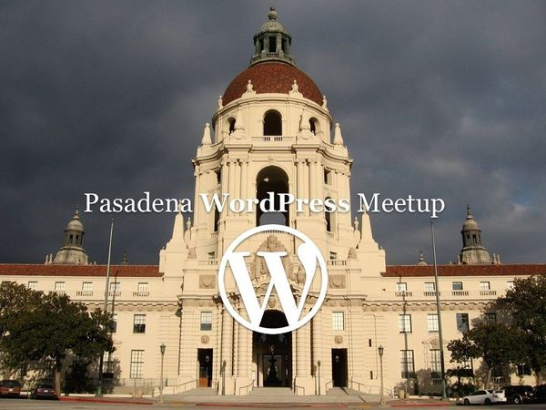Pasadena City Hall overlaid with the meetup name and WordPress logo