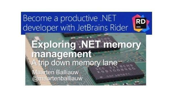 Exploring  NET's memory management &  NET development with