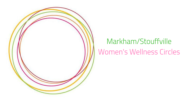 Markham/Stouffville Women's Wellness Circle
