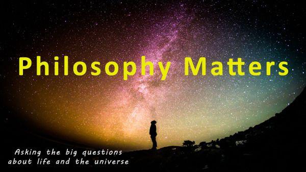 Philosophy Matters
