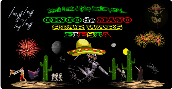 - Cinco de Mayo - Mexican & Star Wars Fiesta