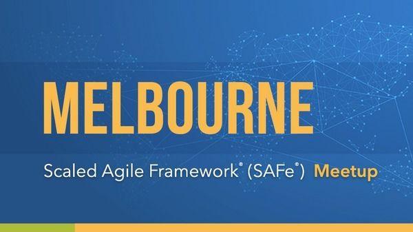 Scaled Agile Framework (SAFe) Melbourne