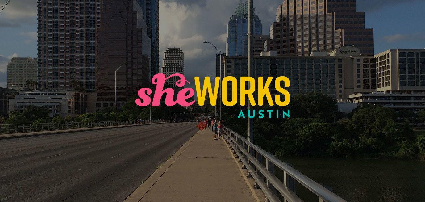 She Works Austin