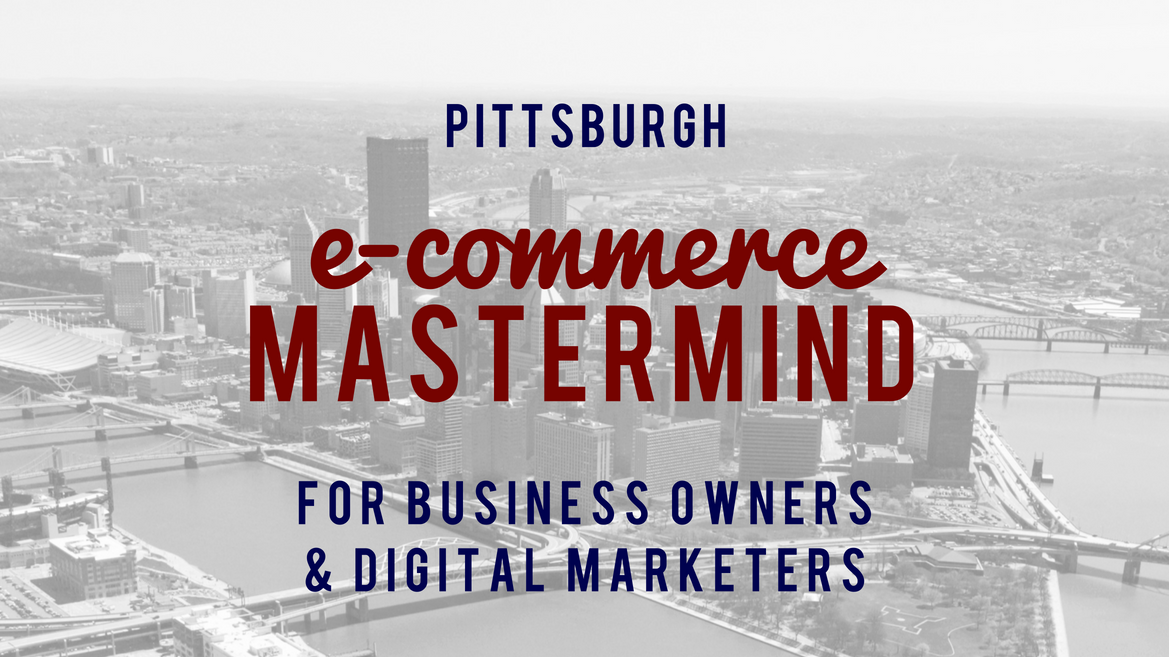 Pittsburgh E-Commerce Mastermind