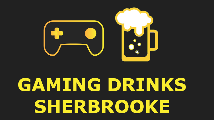 Gaming Drinks Sherbrooke