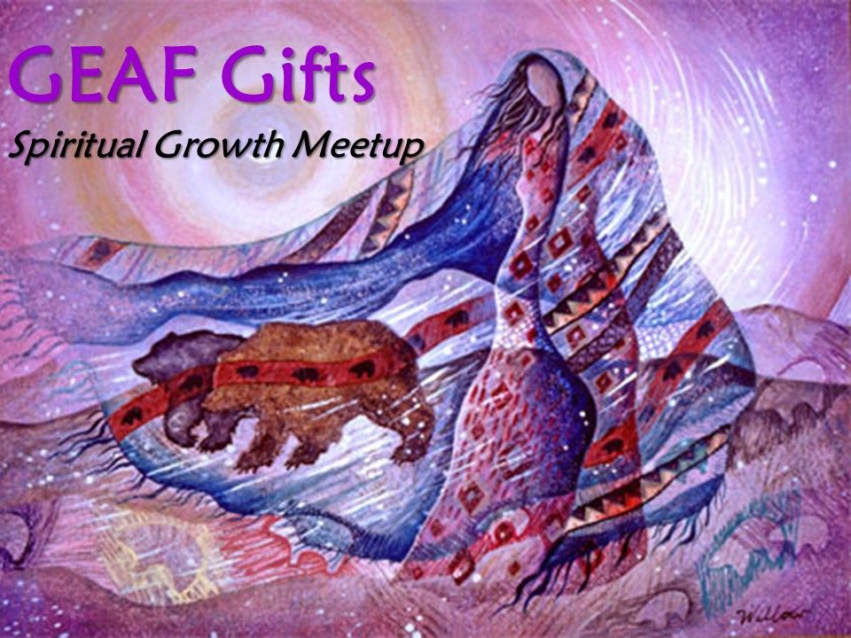 GEAF Gifts Spiritual Growth Meetup