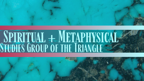 Spiritual & Metaphysical Studies Group of The Triangle