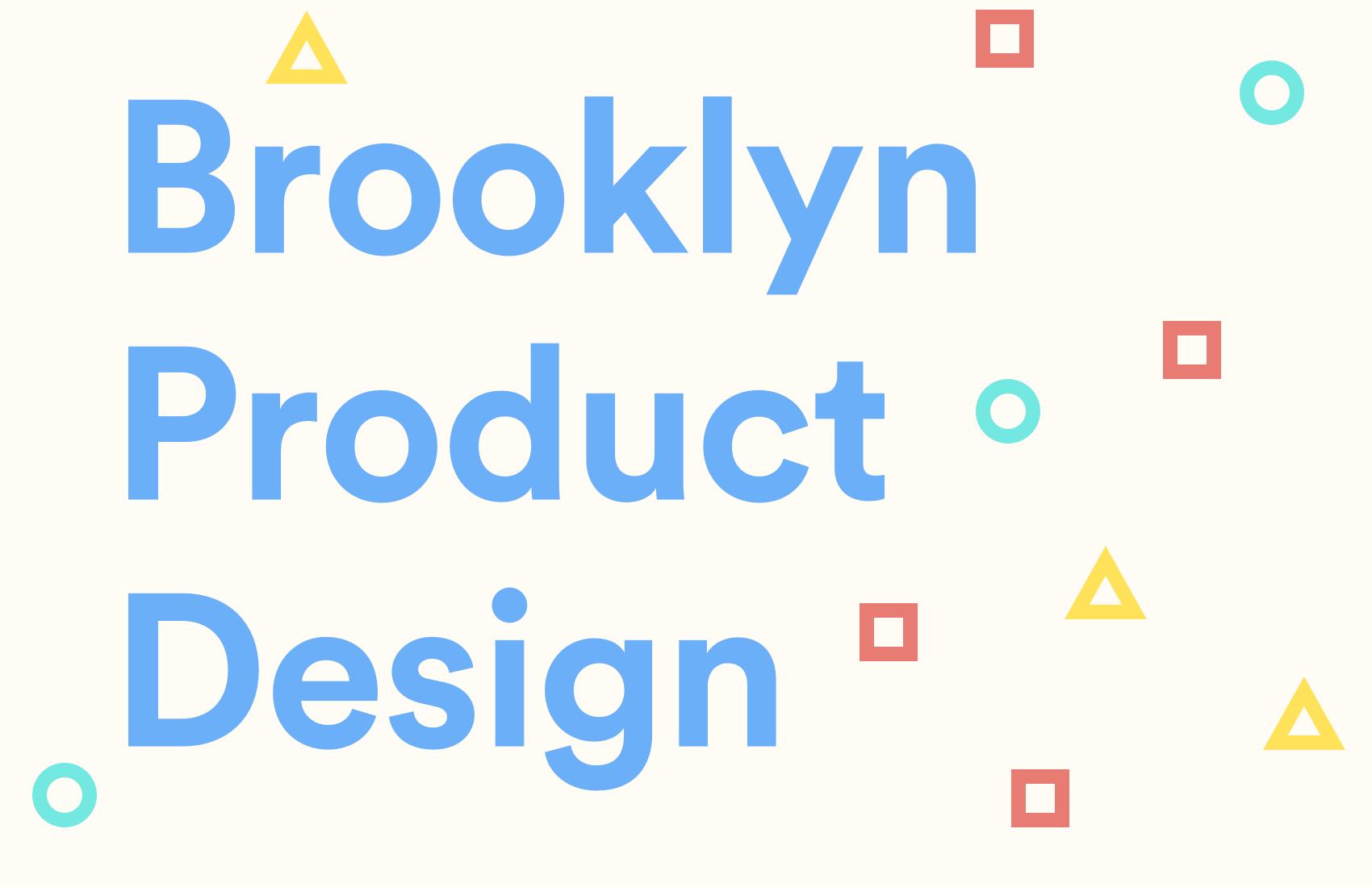 Brooklyn Product Design