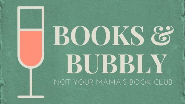 BOOKS & BUBBLY: not your mama's book club (Lubbock, TX) | Meetup