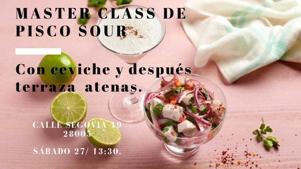 Máster Class De Pisco Sour Con Ceviche Y Después A La