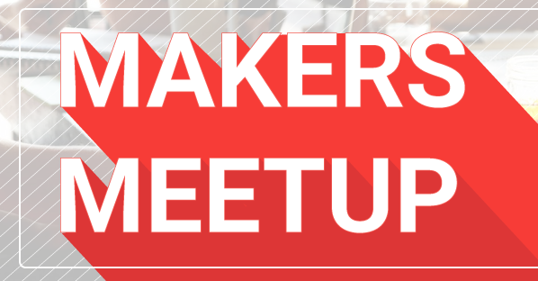Makers-Meetup