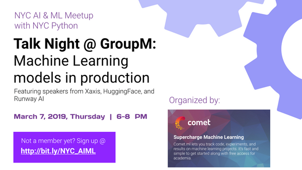 Talk Night @ GroupM: ML Models in Production, co-hosted w/ NYC