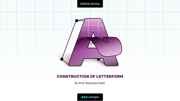 Construction of Letterform - By Prof. Mahendra Patel
