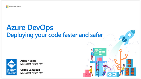 April Meetup - Azure DevOps - Deploy Your Code Faster and