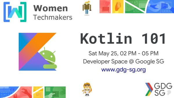 Kotlin 101 Workshop by Women Techmakers Singapore | Meetup