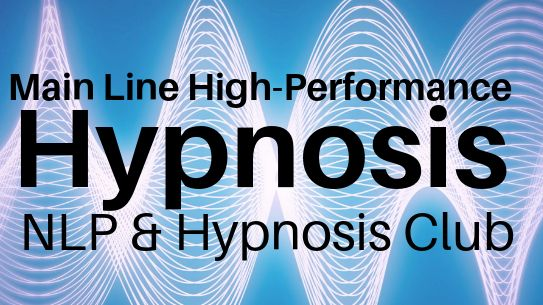 Main Line High-Performance Hypnosis: NLP & Hypnosis Club