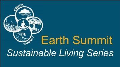 Earth Summit Series on Sustainable Living