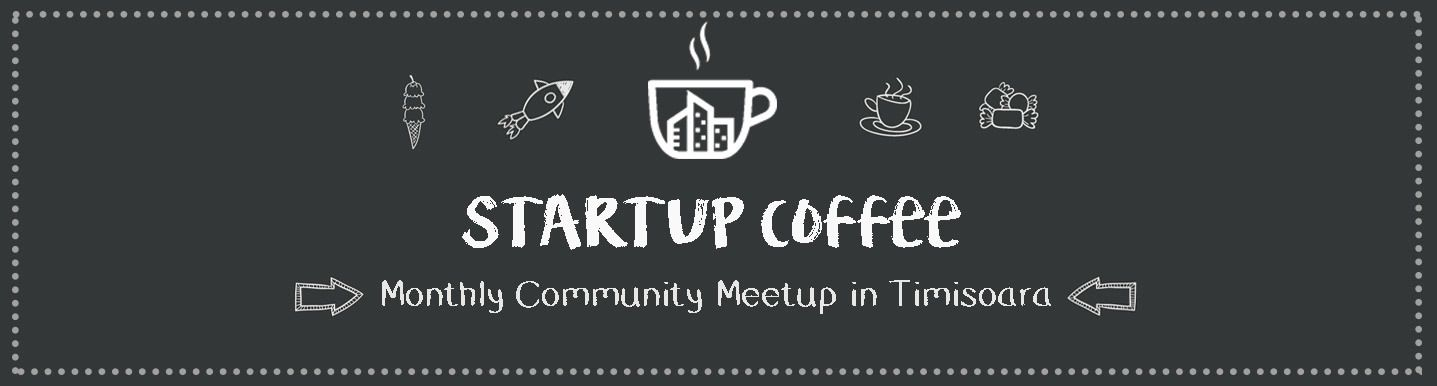 Startup Coffee Timisoara