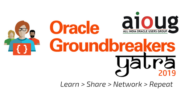 Oracle Groundbreakers Yatra - Hyderabad | Meetup