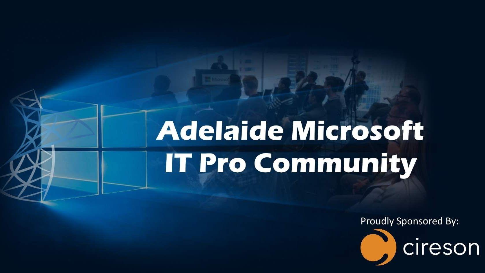 Adelaide Microsoft IT Pro Community