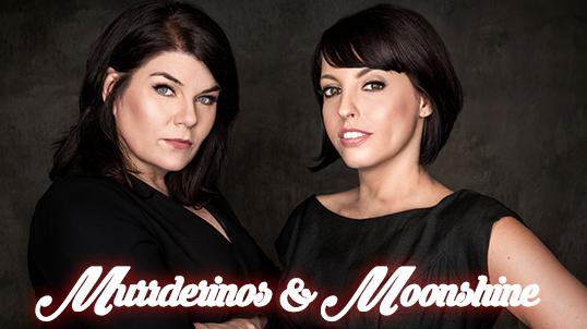 Murderinos and Moonshine