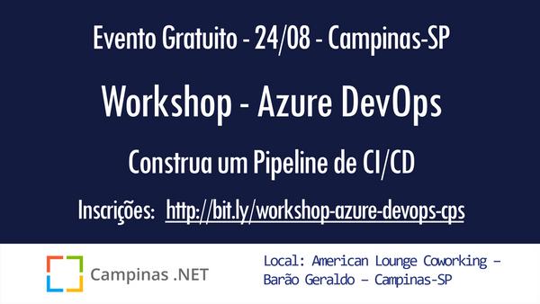 Workshop Gratuito - Campinas-SP - Azure DevOps: Construa um