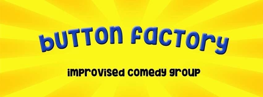 The Button Factory 🏭 Improvised Comedy est. 1447