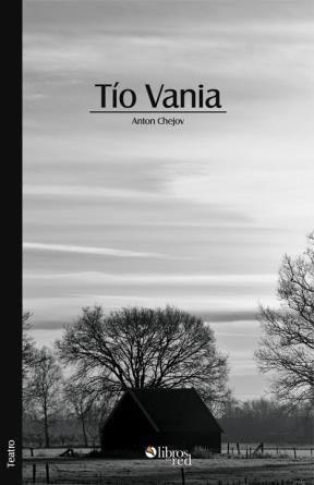 Tertulia Dramática: TÍO VANIA de Anton Chéjov