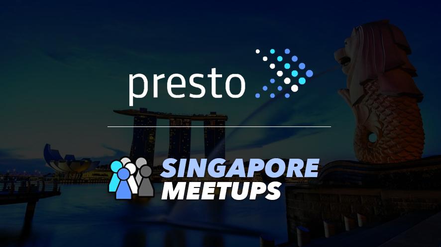 Singapore Presto Meetups