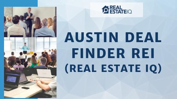 Austin Deal Finder REI (Real Estate IQ) (Austin, TX) | Meetup