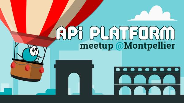 API Platform Meetup @Montpellier