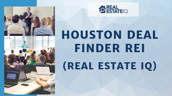 Houston Deal Finder REI (Real Estate IQ)