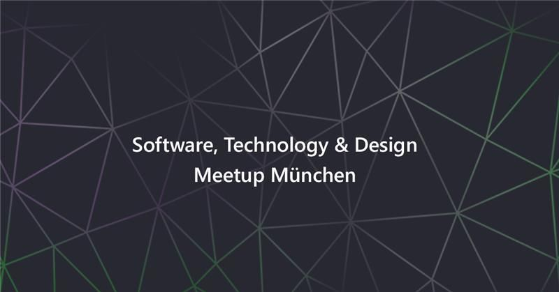 Software, Technology & Design Meetup München