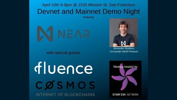 Hands-on with NEAR Protocol, Cosmos, and Fluence | Meetup
