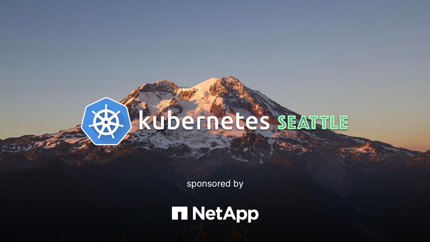 Seattle Kubernetes Meetup