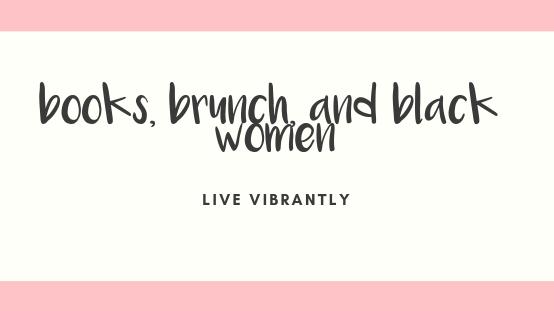 Books, Brunch, and Black Women