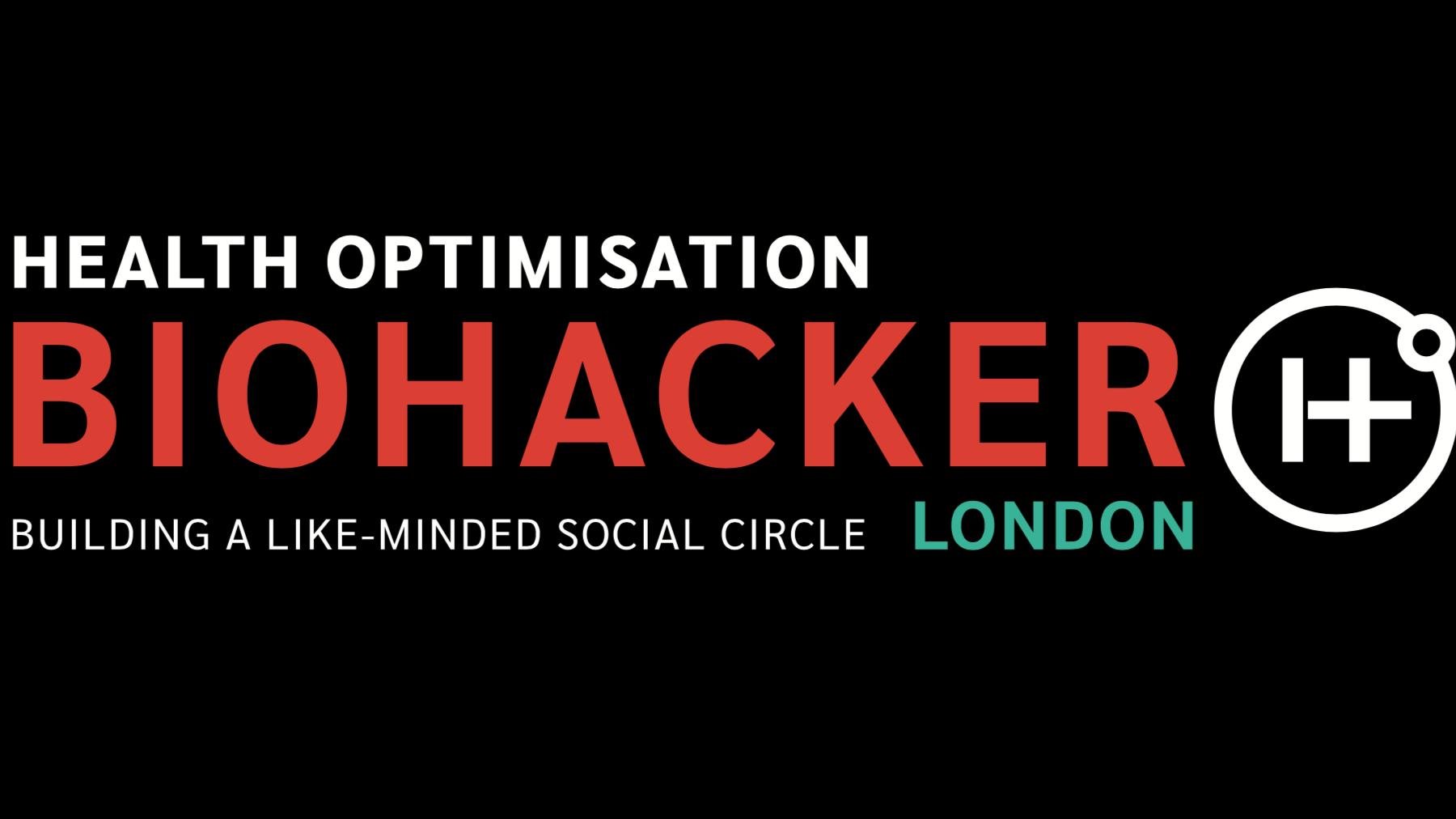 London Health Optimisation Biohacker Social Circle