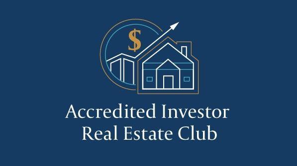 Accredited Investor Real Estate Club