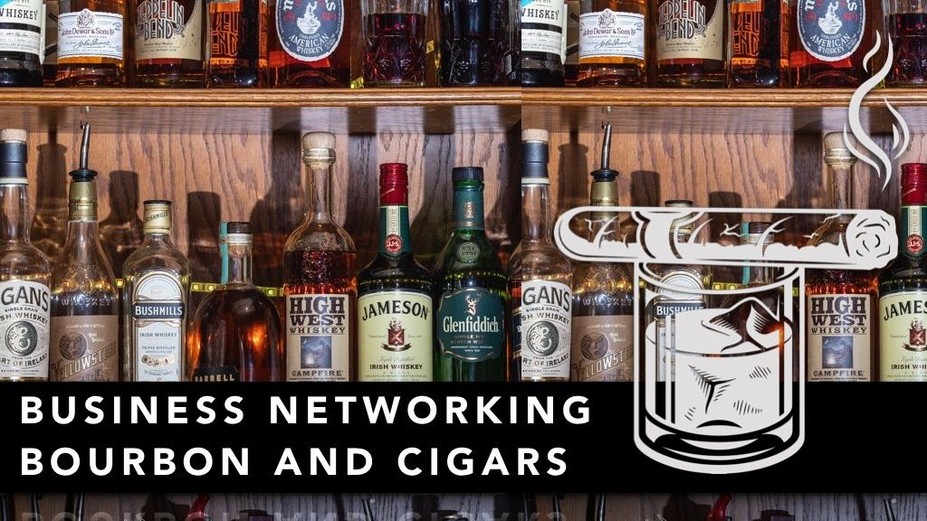 Business Networking - Bourbon and Cigars