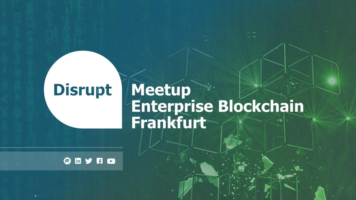 Disrupt Meetup | Enterprise Blockchain Frankfurt