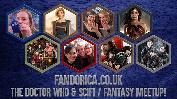 Fandorica - Doctor Who & Sci-Fi/Fantasy Meetup